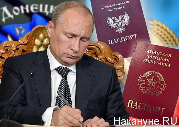 коллаж, Владимир Путин, указ, ДНР, ЛНР, паспорта|Фото: Накануне.RU